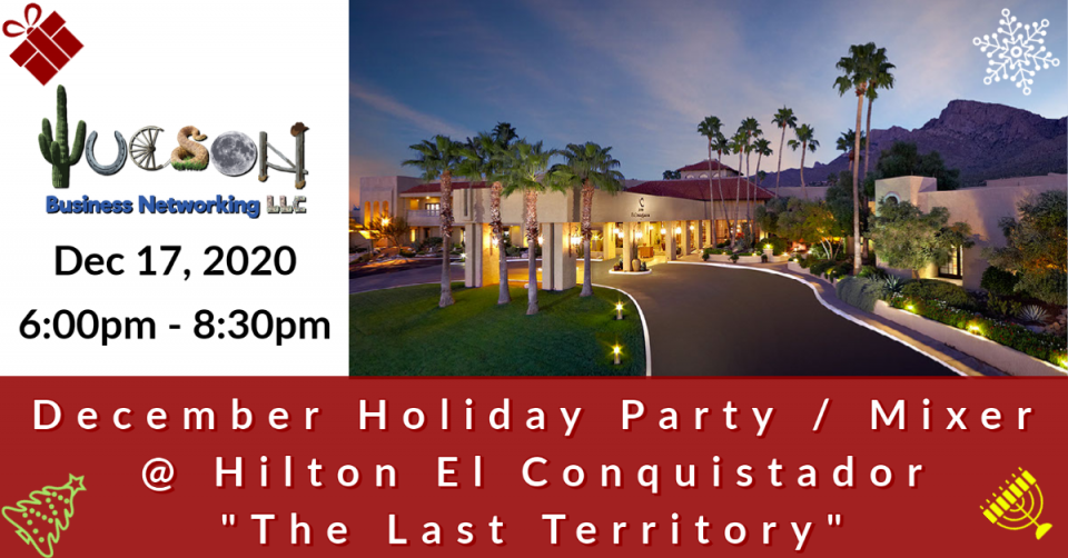 Tucson Business Networking 2020 Holiday Party at Hilton El Conquistador